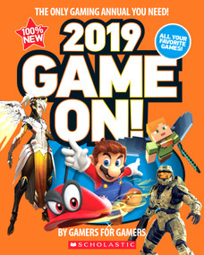 Game On! 2019 (All the Best Games: Awesome Facts and Coolest Secrets) by Scholastic, 9781338283563