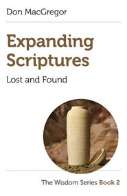 Expanding Scriptures: Lost and Found (The Wisdom Series Book 2) by Don MacGregor, 9781789048667