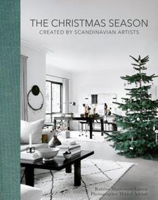 The Christmas Season (Created By Scandinavian Artists) by Katrine Martensen-Larsen, Mikkel Adsbøl, Sofia Lynggaard Normann, 9781788841351