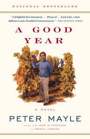 A Good Year by Peter Mayle, 9780375705625