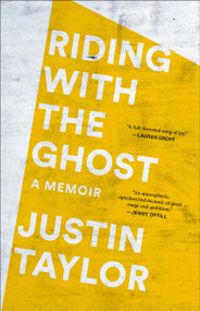 Riding with the Ghost (A Memoir) - 9780593129319 by Justin Taylor, 9780593129319