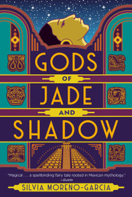 Gods of Jade and Shadow by Silvia Moreno-Garcia, 9780525620778