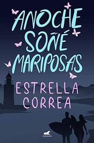 Anoche soñé mariposas by Estrella Correa, 9788418045783