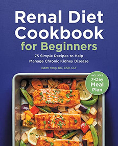 Renal Diet Cookbook for Beginners (75 Simple Recipes to Help Manage Chronic Kidney Disease) by Edith Yang, 9781648766329