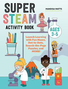Super STEAM Activity Book (Launch Learning with Fun Mazes, Dot-to-Dots, Search-the-Page Puzzles, and More!) by Mandisa Watts, 9781648768644