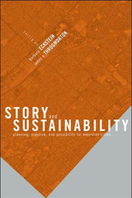 Story and Sustainability (Planning, Practice, and Possibility for American Cities) by Barbara Eckstein, James A. Throgmorton, 9780262550437