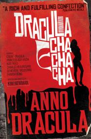 Anno Dracula: Dracula Cha Cha Cha by Kim Newman, 9780857680853