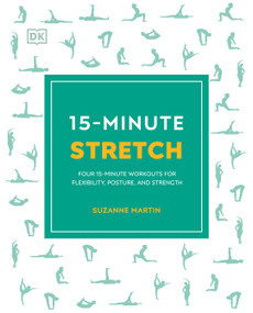 15-Minute Stretch (Four 15-Minute Workouts For Flexibility, Posture, And Strength) by Suzanne Martin, 9780744051292