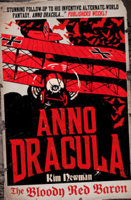 Anno Dracula: The Bloody Red Baron by Kim Newman, 9780857680846