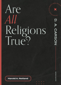 Are All Religions True? by Harold A. Netland, D. A. Carson, 9781683595014