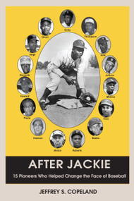 After Jackie (Fifteen Pioneers Who Helped Change the Face of Baseball) by Jeffrey S. Copeland, 9781557789488