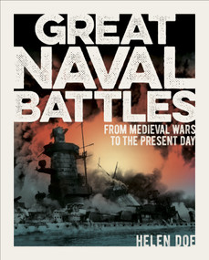 Great Naval Battles (From Medieval Wars to the Present Day) by Helen Doe, 9781839406775