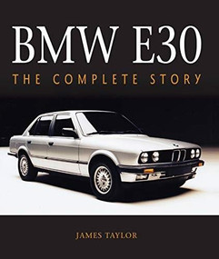 BMW E30 (The Complete Story) by James Taylor, 9781785008726