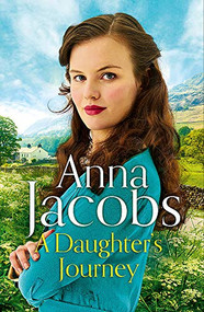 A Daughter's Journey by Anna Jacobs, 9781473677814