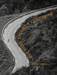 The Road Cyclist's Companion  (Revised PB edition) by Peter Drinkell, 9781908714992