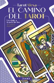 El camino del tarot (Un viaje a través de los arcanos mayores) by Maria Alexandra Cabrera, 9789584292575