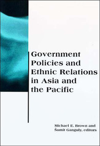 Government Policies and Ethnic Relations in Asia and the Pacific by Michael E. Brown, Sumit Ganguly, 9780262522458