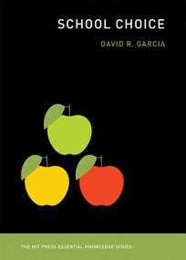 School Choice by David R. Garcia, 9780262535908