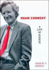 Noam Chomsky (A Life of Dissent) by Robert F Barsky, 9780262522557