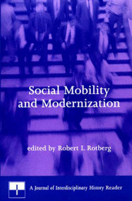 Social Mobility and Modernization (A Journal of Interdisciplinary History Reader) by Robert I. Rotberg, 9780262681230