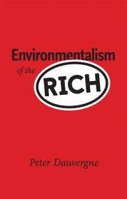 Environmentalism of the Rich by Peter Dauvergne, 9780262535144