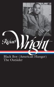 Richard Wright: Later Works (LOA #56) (Black Boy (American Hunger) / The Outsider) by Richard Wright, 9780940450677