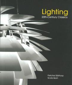 Lighting: 20th Century Classics by Quin Scala, 9781780090603