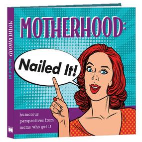 Motherhood: Nailed It! by Charlotte Cromwell, 9781531912109