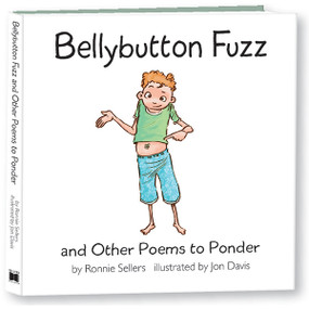 Bellybutton Fuzz and Other Poems to Ponder by Ronnie Sellers, 9781531914820