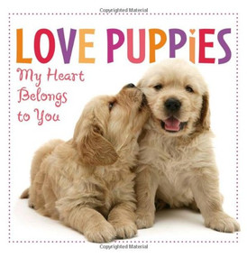 Love Puppies  by Sellers Publishing Inc, 9781416205180