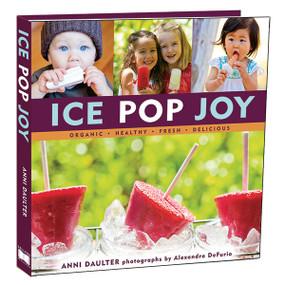 Ice Pop Joy by Anni Daulter, 9781416206255
