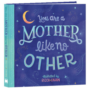 You Are A Mother Like No Other by Becca Cahan / artist, 9781416246688
