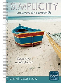 Simplicity- Inspirations for a Simpler Life Classic Weekly 2022 Planner 16-Month: September 2021 - December 2022 by DeWit, Deborah, 9781531913335