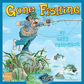 Gary Patterson's Gone Fishing 2022 Wall Calendar 16-month by Patterson, Gary, 9781531912475