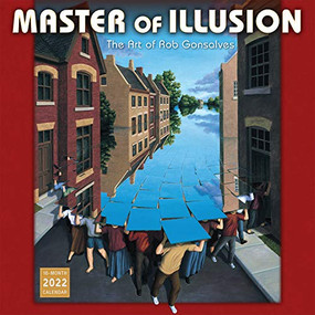 Master of Illusion - The Art of Rob Gonsalves 2022 Wall Calendar 16-month by Gonsalves, Robert, 9781531912550