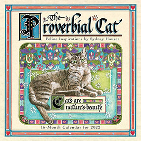 The Proverbial Cat - Feline Inspirations 2022 Wall Calendar 16-month by Hauser, Sydney, 9781531912628