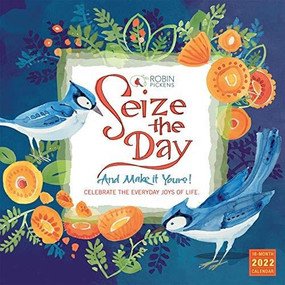 Seize the Day 2022 Wall Calendar 16-month by Pickens, Robin, 9781531912635