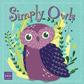 Simply Owls 2022 Wall Calendar 16-month by Sellers Publishing, Inc., 9781531912666