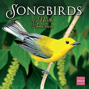 Songbirds of North America 2022 Wall Calendar 16-month by Sellers Publishing, Inc., 9781531912680