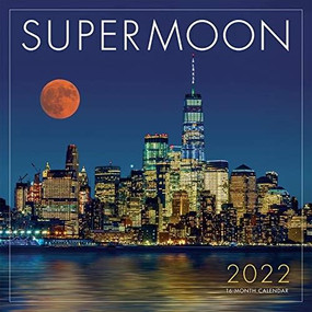 Supermoon 2022 Wall Calendar 16-month by Sellers Publishing, Inc., 9781531912734