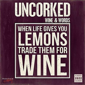 Uncorked! Wine & Words 2022 Wall Calendar 16-month by Phillips, Kathy/Primitives by Kathy, 9781531912772