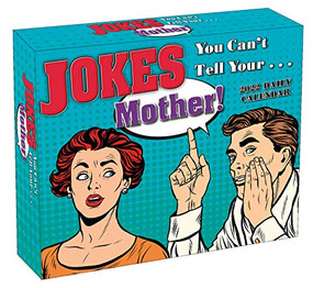 Jokes You Can't Tell Your Mother! 2022 Boxed Daily Calendar by bCreative, 9781531913557
