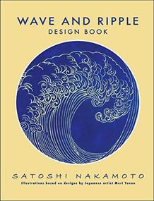 Wave and Ripple Design Book by Nakamoto Satoshi, 9781945652035