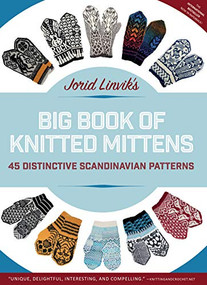 Jorid Linvik's Big Book of Knitted Mittens (45 Distinctive Scandinavian Patterns) - 9781646010844 by Jorid Linvik, 9781646010844
