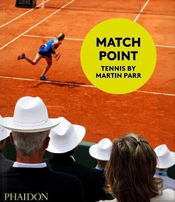 Match Point: Tennis by Martin Parr by Martin Parr, 9781838663162
