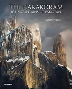 The Karakoram: Ice Mountains of Pakistan by Colin Prior, 9781858946870