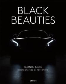 Black Beauties (Iconic Cars Photographed by Rene Staud) by Rene Staud, 9783832734305
