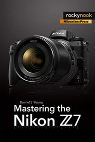Mastering the Nikon Z7 by Darrell Young, 9781681984728