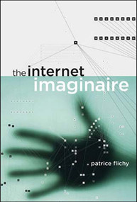 The Internet Imaginaire by Patrice Flichy, 9780262562386