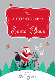 The Autobiography of Santa Claus (A Revised Edition of the Christmas Classic) - 9780525538684 by Jeff Guinn, 9780525538684
